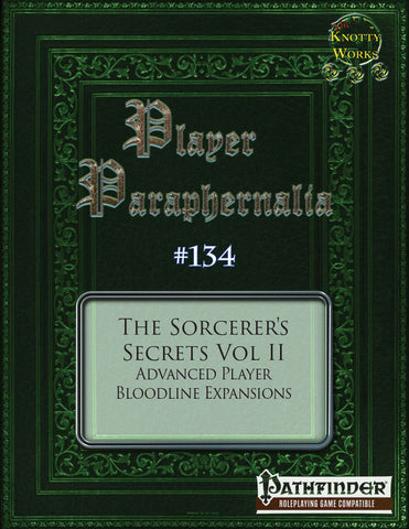 Player Paraphernalia #134 The Sorcerer's Secrets Vol II, Advanced Player Bloodline Expansions