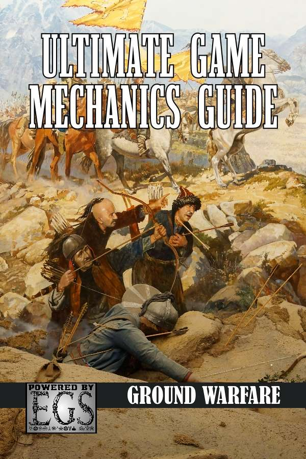 Ultimate Game Mechanics Guide: Ground Warfare (EGS)