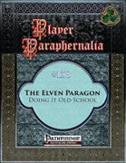 Player Paraphernalia #138 The Elven Paragon, Doing it Old-School
