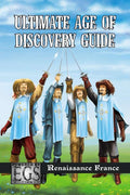 Ultimate Age of Discovery Guide: Renaissance France (EGS)