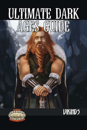 Ultimate Dark Ages Guide: Vikings (Savage Worlds)