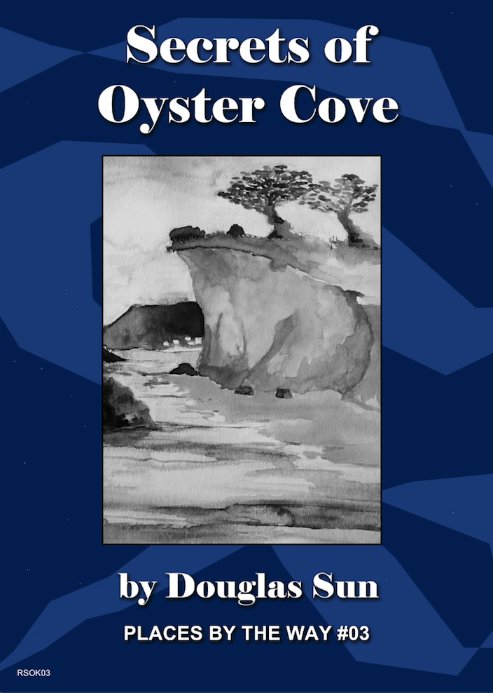 Places by the Way #3: Secrets of Oyster Cove