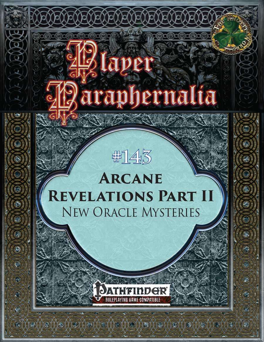 Player Paraphernalia #143 Arcane Revelations Part II, New Oracle Mysteries
