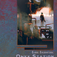 Close Encounters: Onyx Station