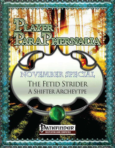 Player Paraphernalia November Special - The Fetid Strider, A Shifter Archetype