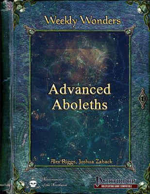 Weekly Wonders: Advanced Aboleths