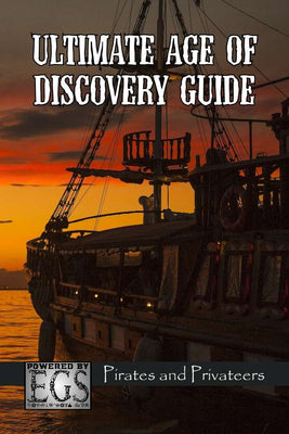 Ultimate Age of Discovery Guide: Pirates and Privateers (EGS)