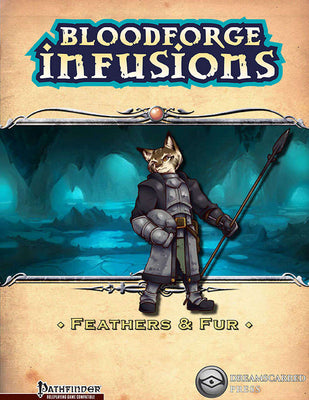 Bloodforge Infusions: Feathers and Fur