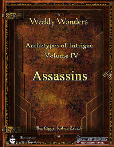 Weekly Wonders - Archetypes of Intrigue Volume IV - Assassins