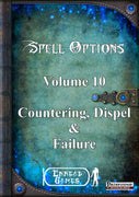 Spell Options 10 Countering, Dispel and Failure