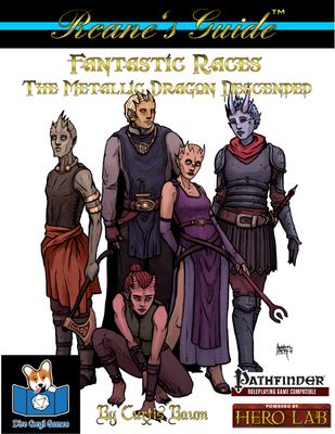 Rcane's Guide to Fantastic Races: The Metallic Dragon Descended (Pathfinder)