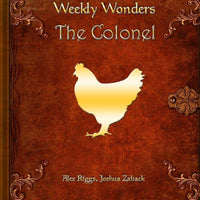 Weekly Wonders - The Colonel