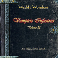 Weekly Wonders - Vampiric Infusions Volume II