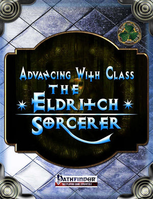 Advancing with Class: The Eldrich Sorcerer