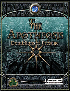 The Apotheosis: Dominions of Prestige