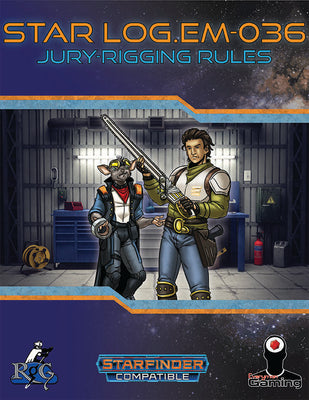 Star Log.EM-036: Jury-Rigging Rules