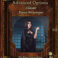 Advanced Options - Clever Rogue Archetypes