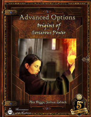 Advanced Options: Origins of Sorcerous Might