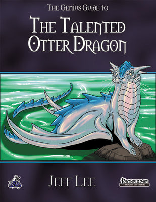 The Genius Guide to the Talented Otter Dragon