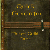 Quick Generator - Thieves Guild Name