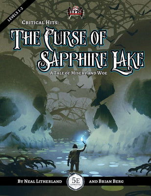 Critical Hits: The Curse of Sapphire Lake (5E)