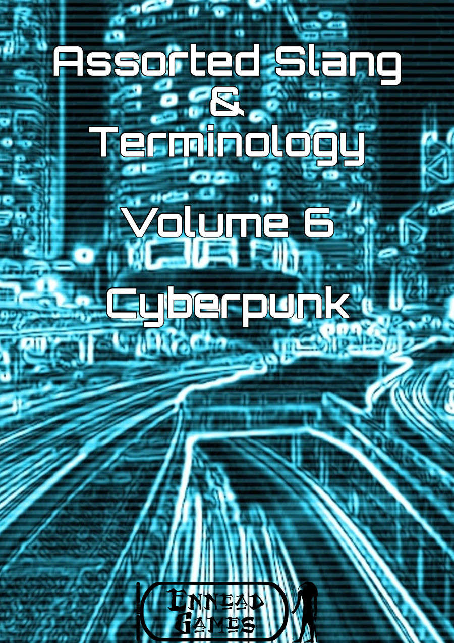 Assorted Slang and Terminology 6 - Cyberpunk