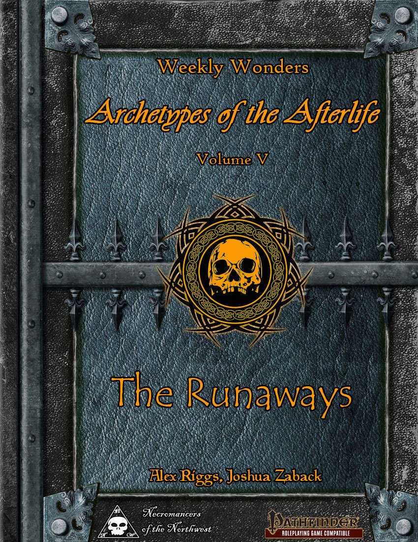 Weekly Wonders - Archetypes of the Afterlife Volume V - The Runaways
