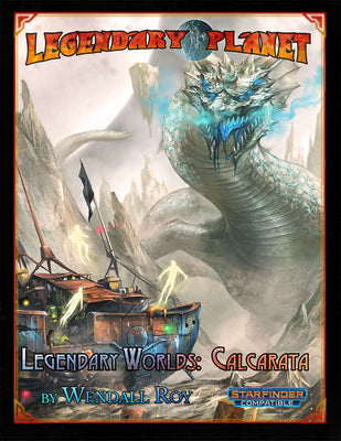 Legendary Worlds: Calcarata (Starfinder)