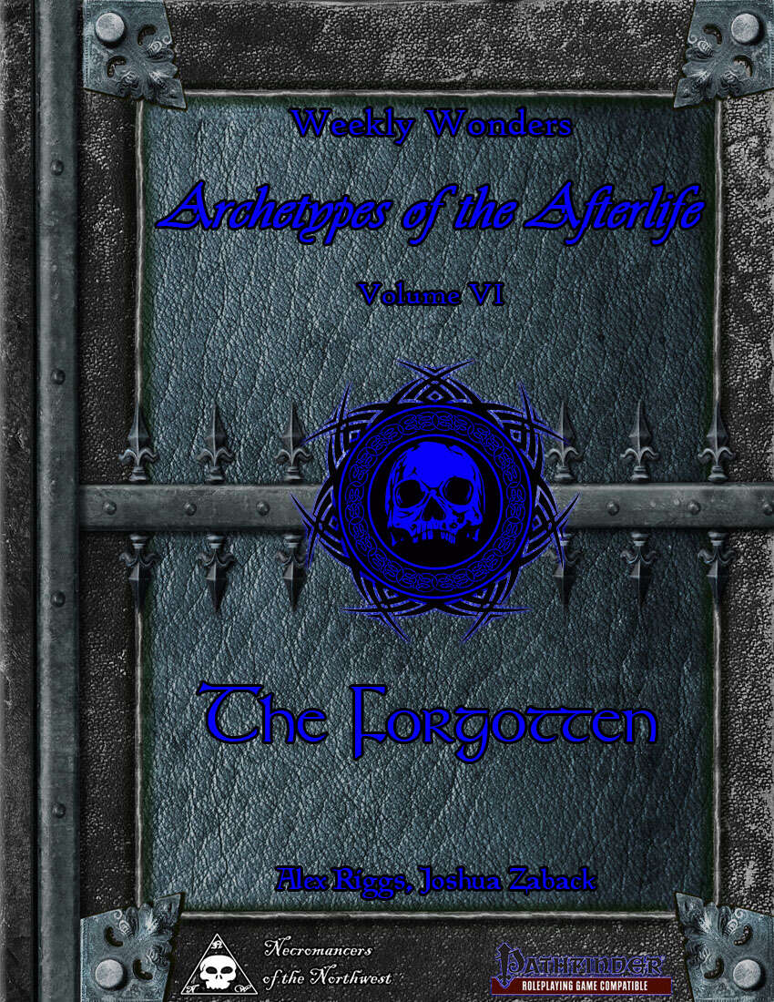 Weekly Wonders - Archetypes of the Afterlife Volume VI - The Forgotten