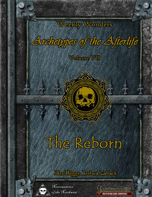 Weekly Wonders - Archetypes of the Afterlife Volume VII - The Reborn
