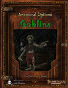 Ancestral Options - Goblins