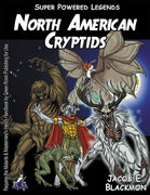 Super Powered Legends: North American Cryptids