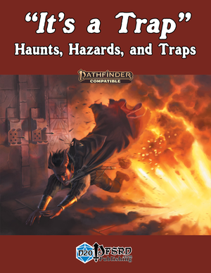 """It's a Trap"" - Haunts, Hazards, and Traps"