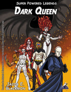 Super Powered Legends: Dark Queen