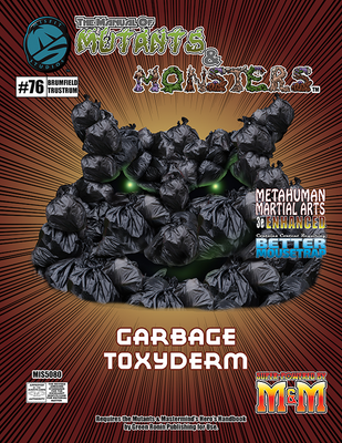 The Manual of Mutants & Monsters: Garbage Toxyderm