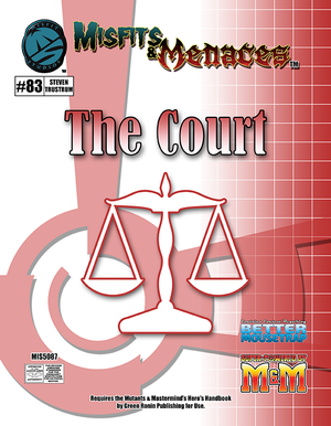 Misfits & Menaces: the Court