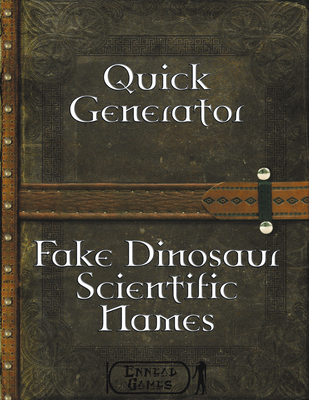 Quick Generator - Fake Dinosaur Scientific Names