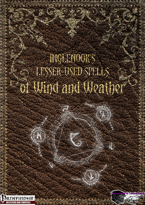 Inglenook's Lesser-Used Spells: of Wind and Weather
