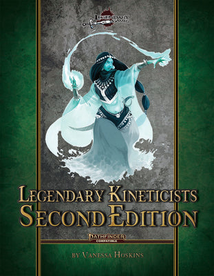 Legendary Kineticists: Second Edition
