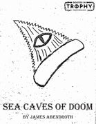 Sea Caves of Doom