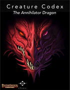 Creature Codex : The Annihilator Dragon
