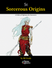 Sorcerous Origins, a Folio of Options for Sorcerers (5e)