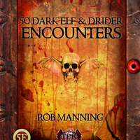 50 Dark Elf and Drider Encounters