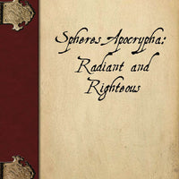 Spheres Apocrypha: Radiant and Righteous