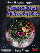 Four Horsemen Present: Character Options: Gods in the Void
