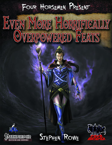 Four Horsemen Present: Even More Horrifically Overpowered Feats