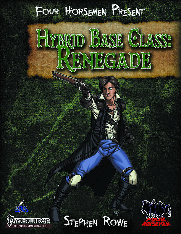 Four Horsemen Present: Hybrid Base Class: Renegade