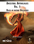 Ancestral Anthologies Vol. 1: Races of Nature Unleashed (5e)
