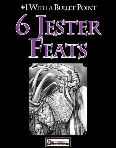 #1 With a Bullet Point: 6 Jester Feats