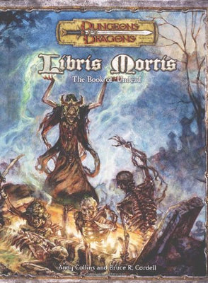 Libris Mortis: The Book of Undead (Dungeons & Dragons d20 3.5) HC